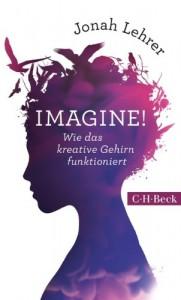 Imagine! von Jonah Lehrer